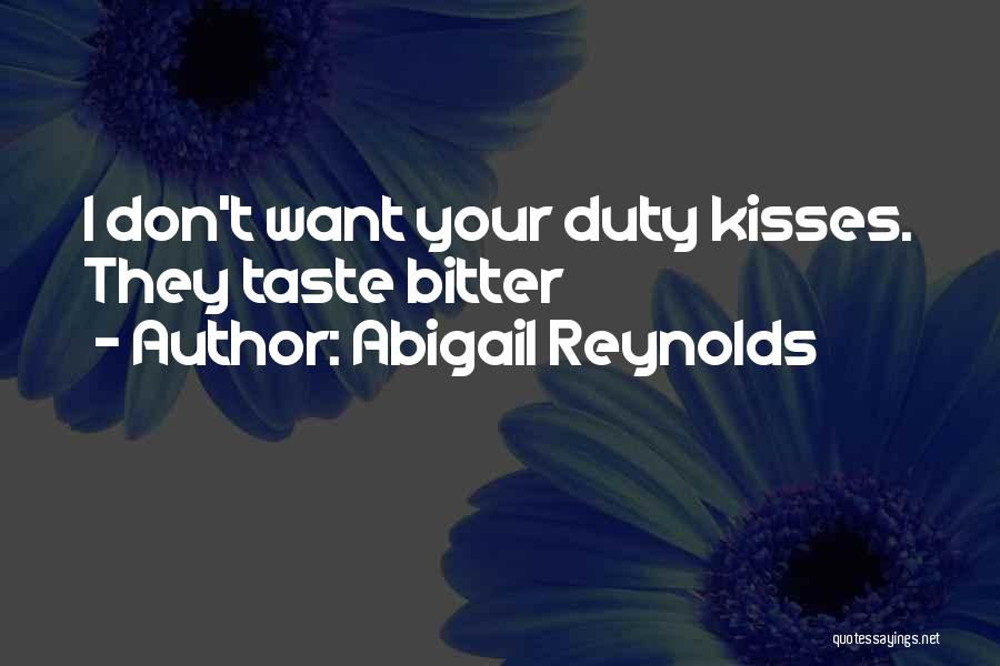 I Want Your Kisses Quotes By Abigail Reynolds