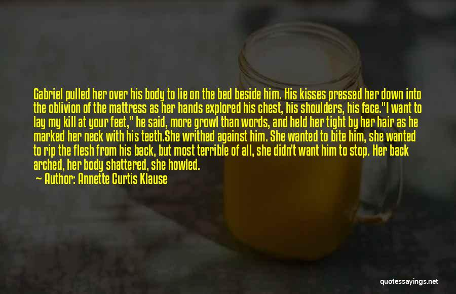 I Want Your Kisses Quotes By Annette Curtis Klause