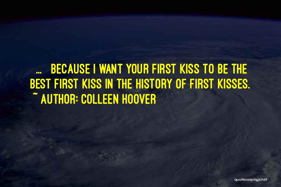 I Want Your Kisses Quotes By Colleen Hoover