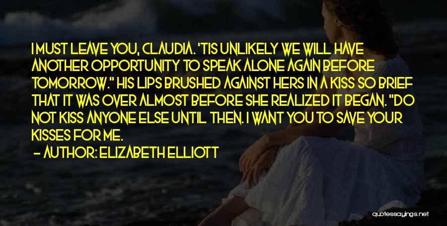 I Want Your Kisses Quotes By Elizabeth Elliott