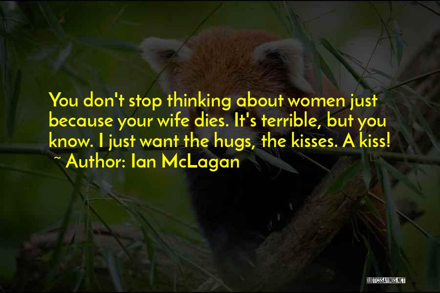 I Want Your Kisses Quotes By Ian McLagan