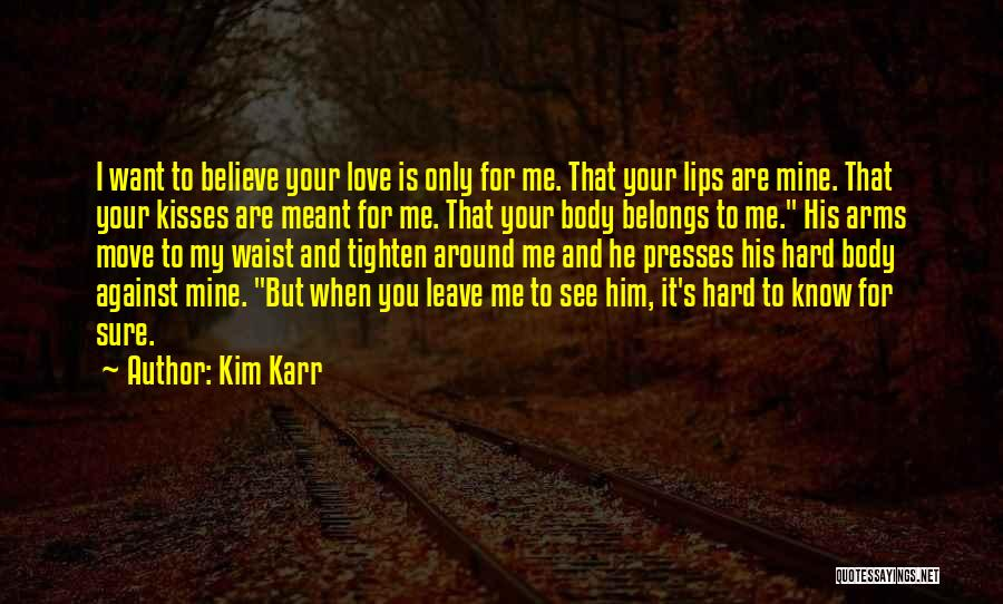 I Want Your Kisses Quotes By Kim Karr