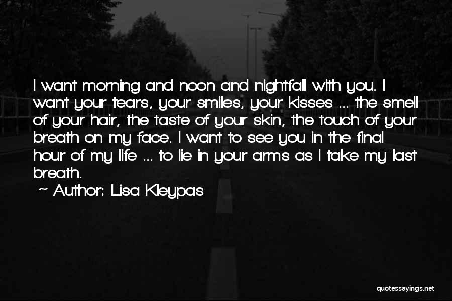 I Want Your Kisses Quotes By Lisa Kleypas