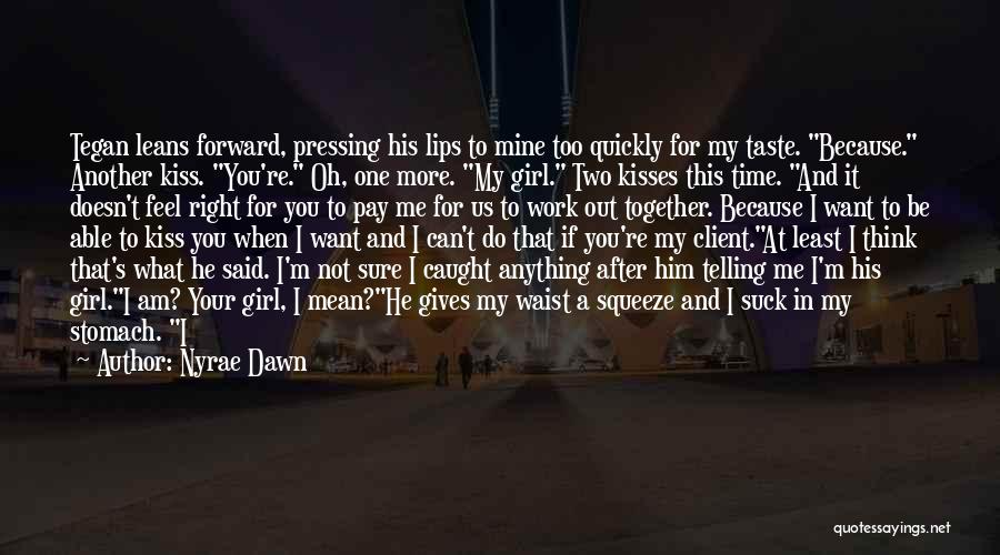 I Want Your Kisses Quotes By Nyrae Dawn