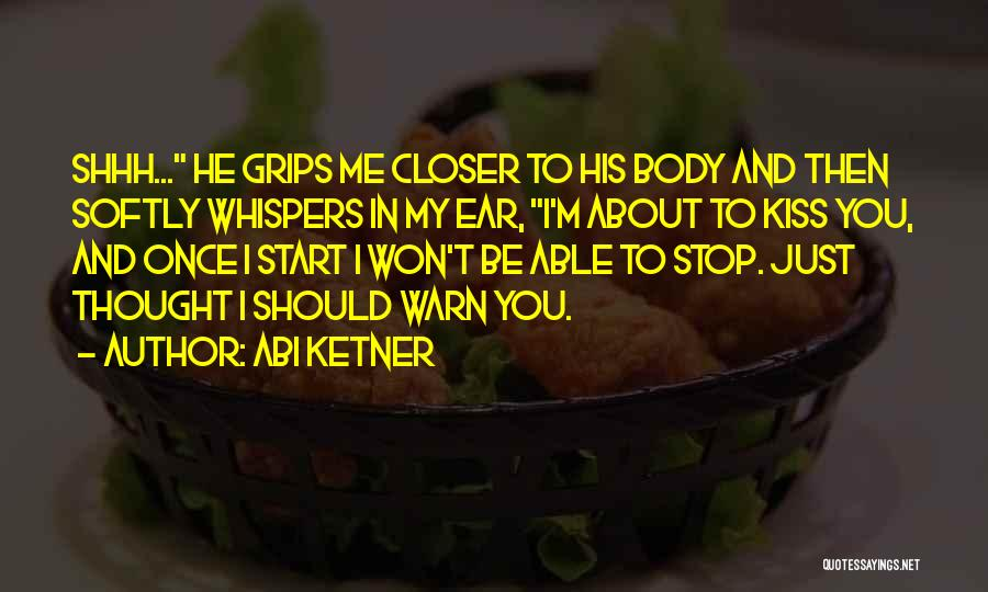 I Warn You Quotes By Abi Ketner