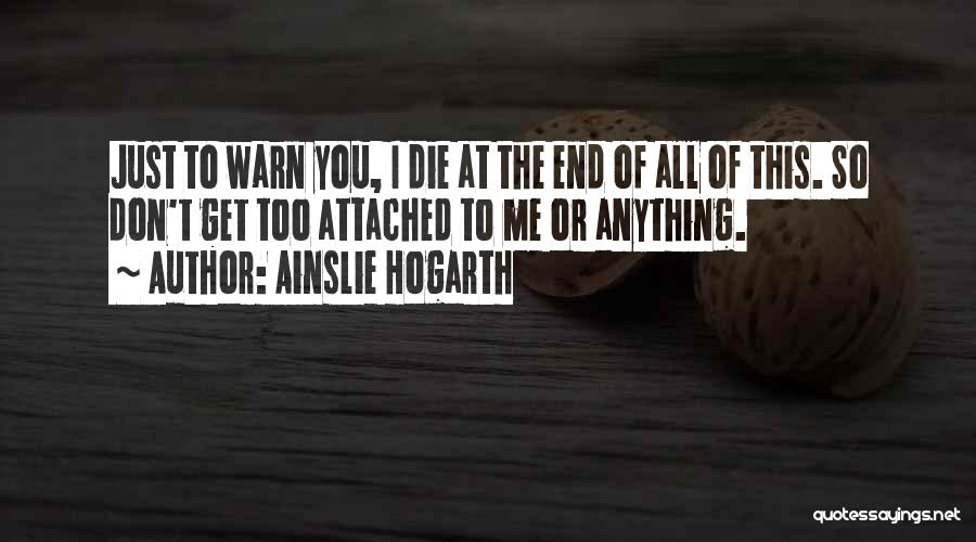 I Warn You Quotes By Ainslie Hogarth