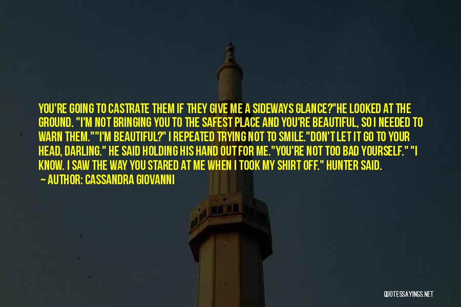 I Warn You Quotes By Cassandra Giovanni