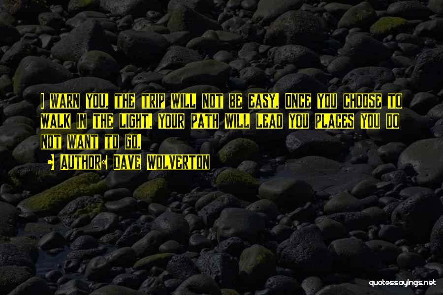 I Warn You Quotes By Dave Wolverton