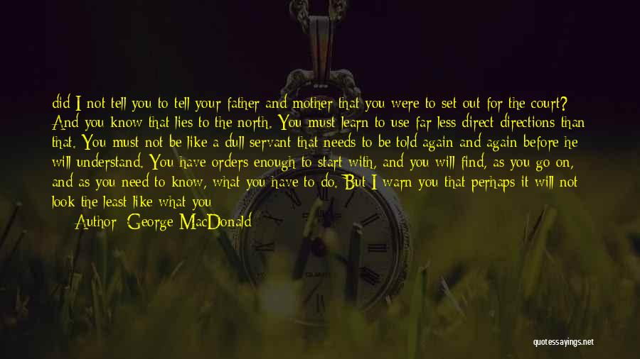 I Warn You Quotes By George MacDonald