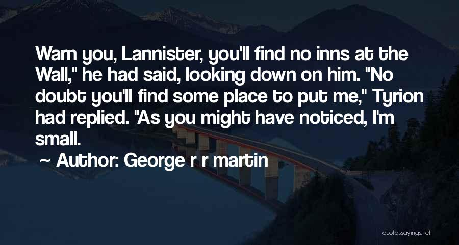 I Warn You Quotes By George R R Martin