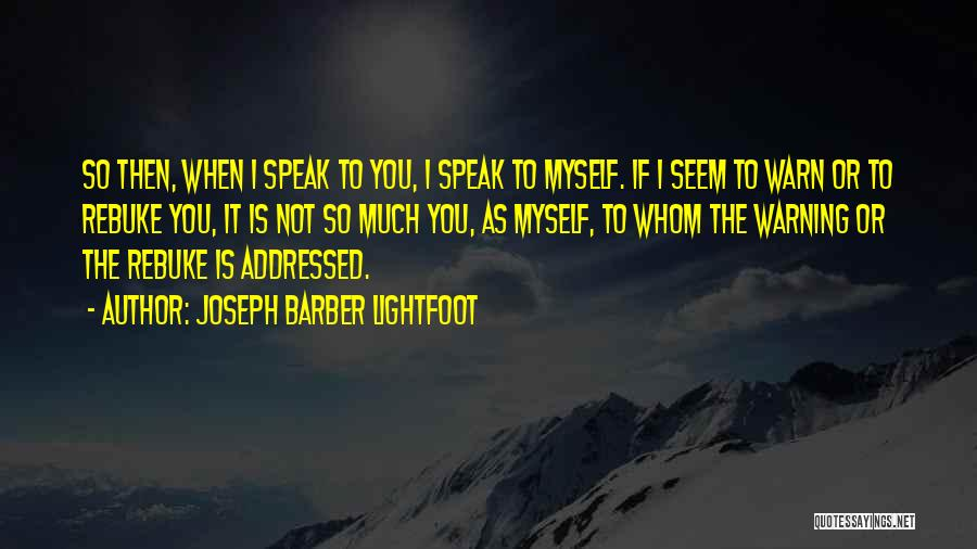 I Warn You Quotes By Joseph Barber Lightfoot