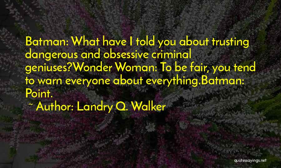 I Warn You Quotes By Landry Q. Walker