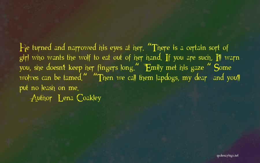 I Warn You Quotes By Lena Coakley
