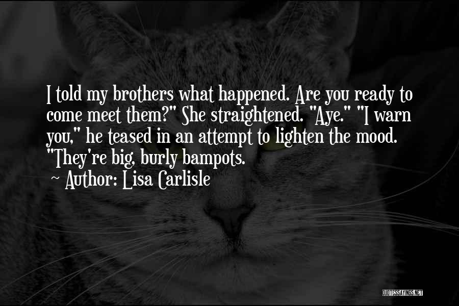 I Warn You Quotes By Lisa Carlisle