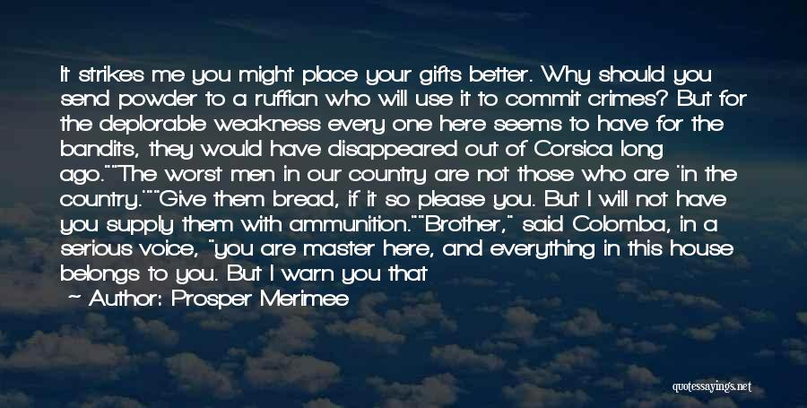 I Warn You Quotes By Prosper Merimee