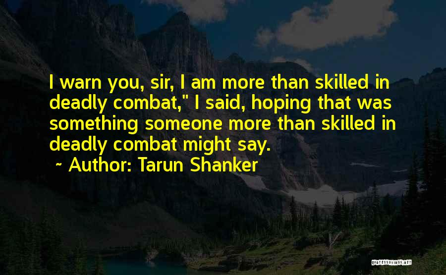 I Warn You Quotes By Tarun Shanker