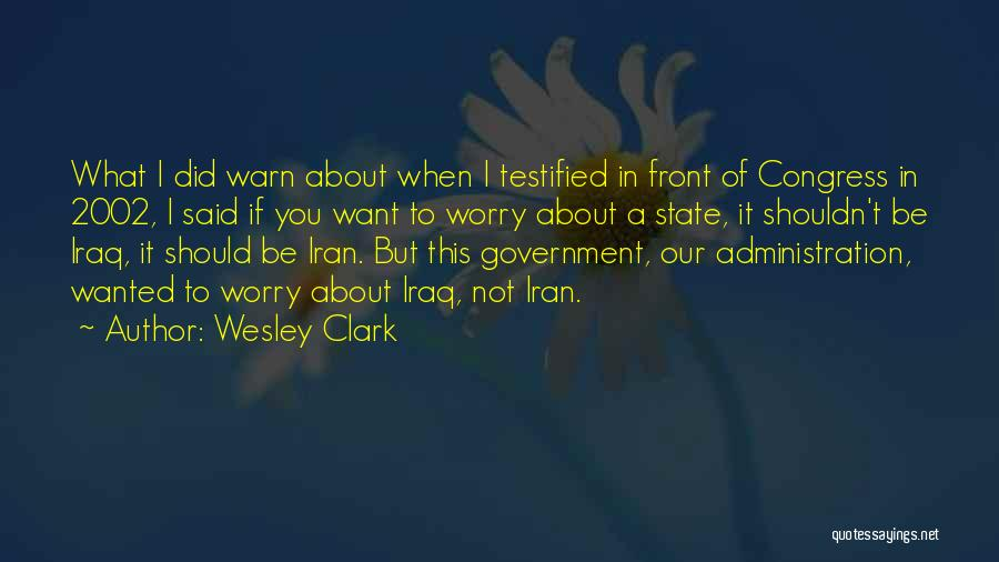 I Warn You Quotes By Wesley Clark