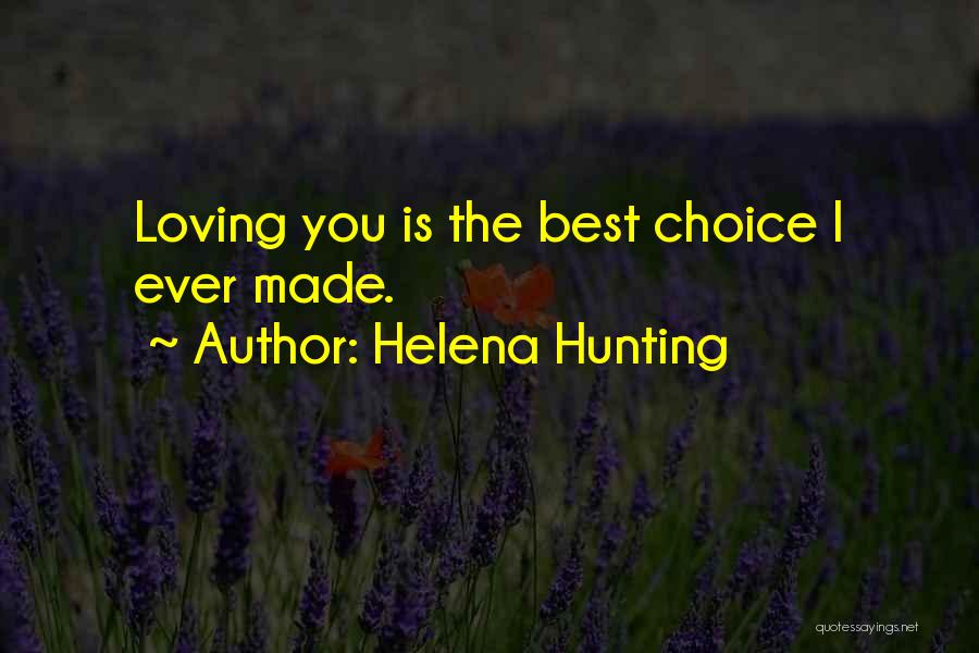 I Was Made For Loving You Quotes By Helena Hunting