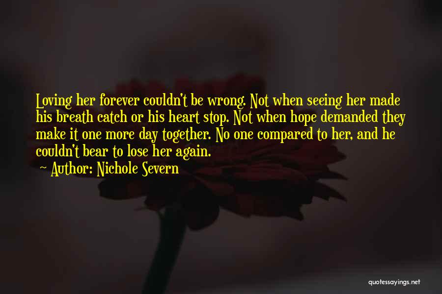 I Was Made For Loving You Quotes By Nichole Severn