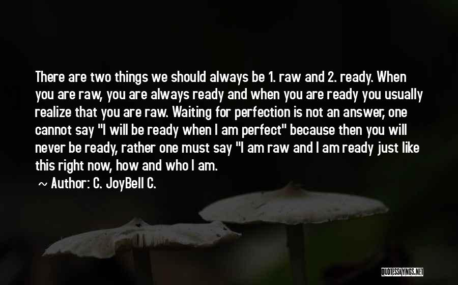I Will Always Be There For You Quotes By C. JoyBell C.