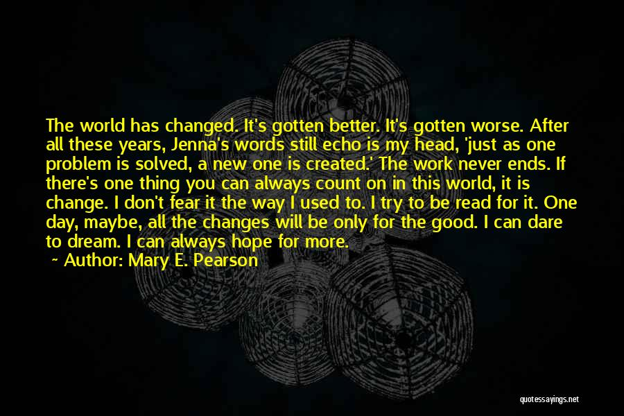 I Will Always Be There For You Quotes By Mary E. Pearson