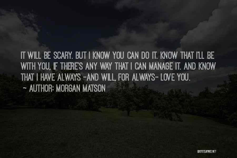 I Will Always Be There For You Quotes By Morgan Matson