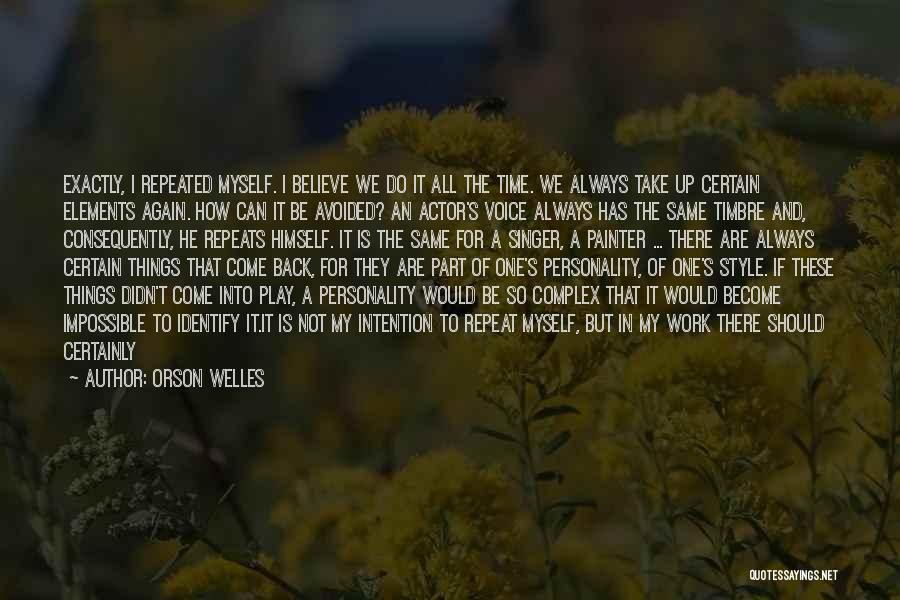 I Will Always Be There For You Quotes By Orson Welles