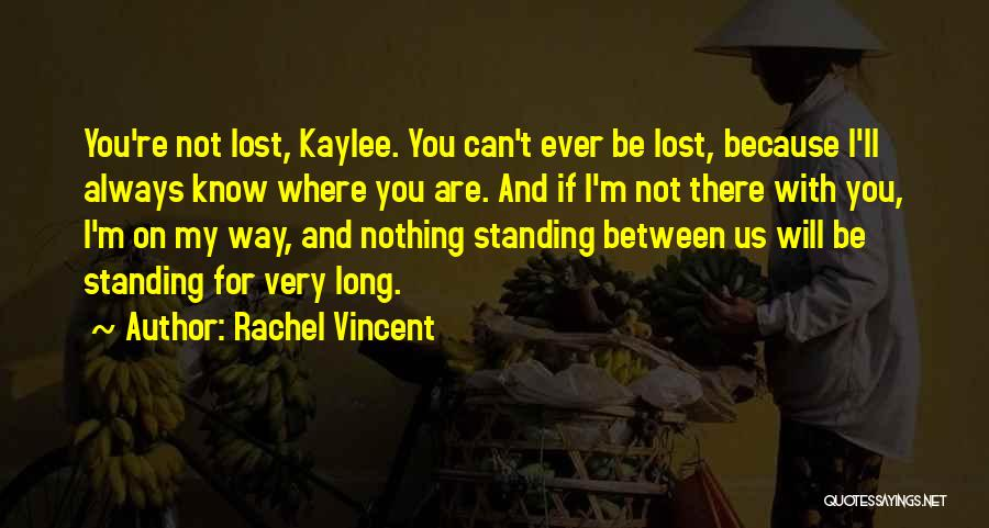 I Will Always Be There For You Quotes By Rachel Vincent