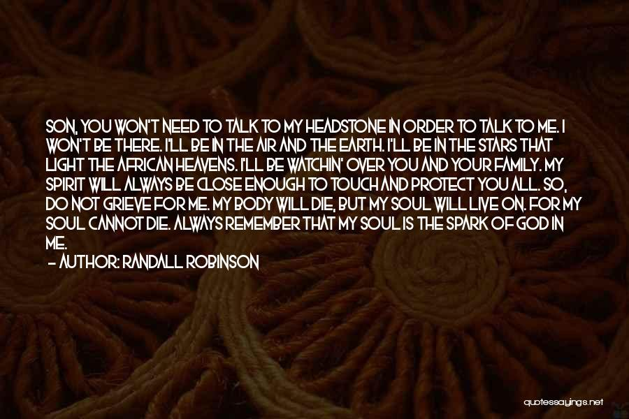 I Will Always Be There For You Quotes By Randall Robinson