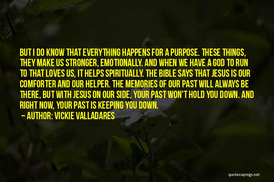 I Will Always Be There For You Quotes By Vickie Valladares