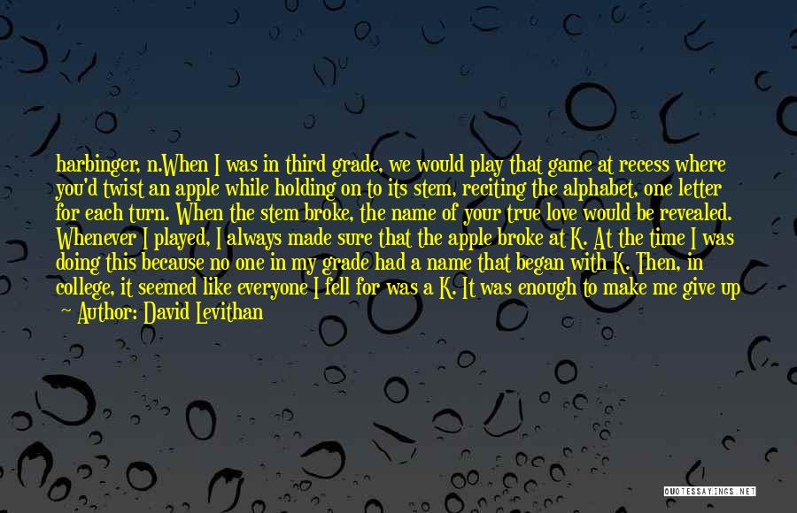 I Will Always Put You First Quotes By David Levithan