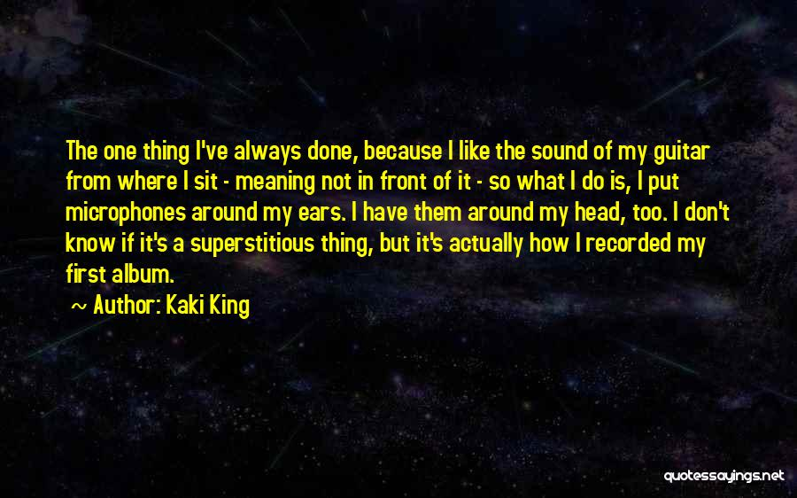 I Will Always Put You First Quotes By Kaki King