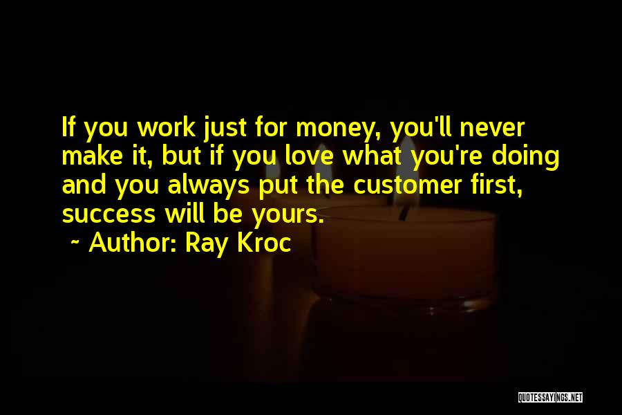 I Will Always Put You First Quotes By Ray Kroc
