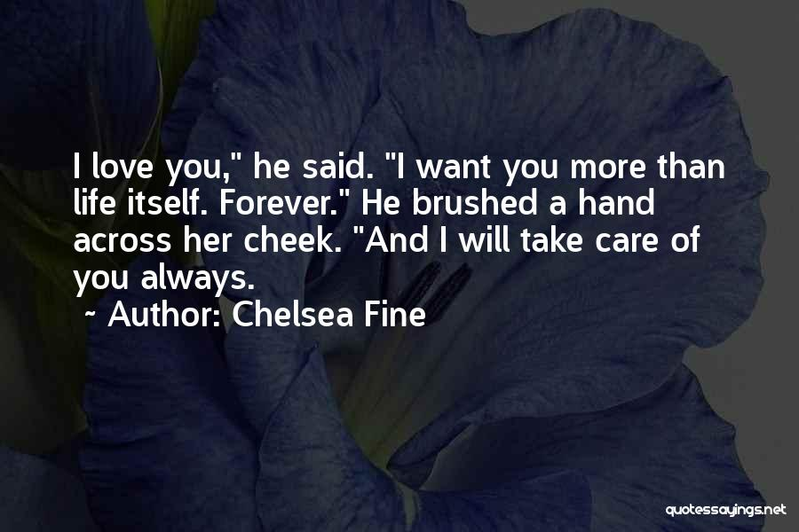 I Will Always Take Care Of You Quotes By Chelsea Fine