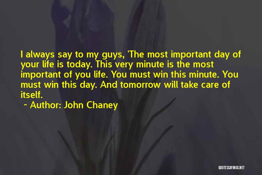 I Will Always Take Care Of You Quotes By John Chaney