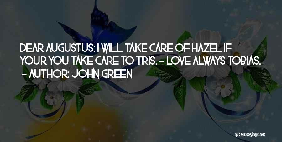 I Will Always Take Care Of You Quotes By John Green