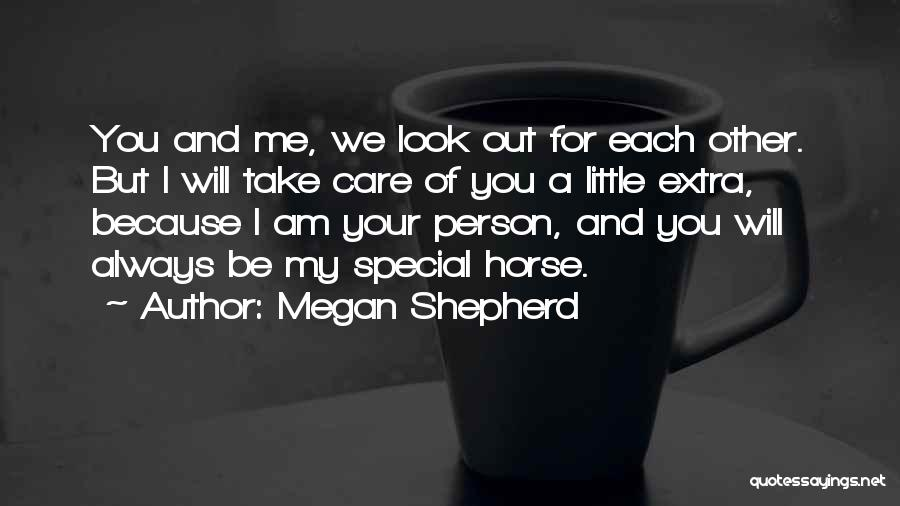 I Will Always Take Care Of You Quotes By Megan Shepherd