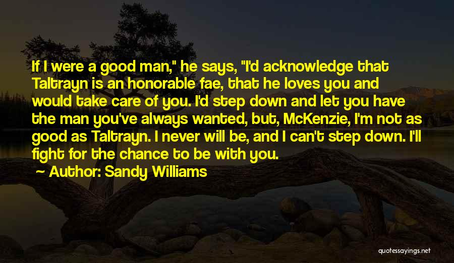 I Will Always Take Care Of You Quotes By Sandy Williams