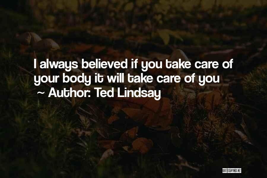 I Will Always Take Care Of You Quotes By Ted Lindsay