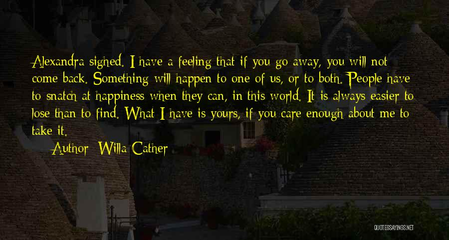 I Will Always Take Care Of You Quotes By Willa Cather