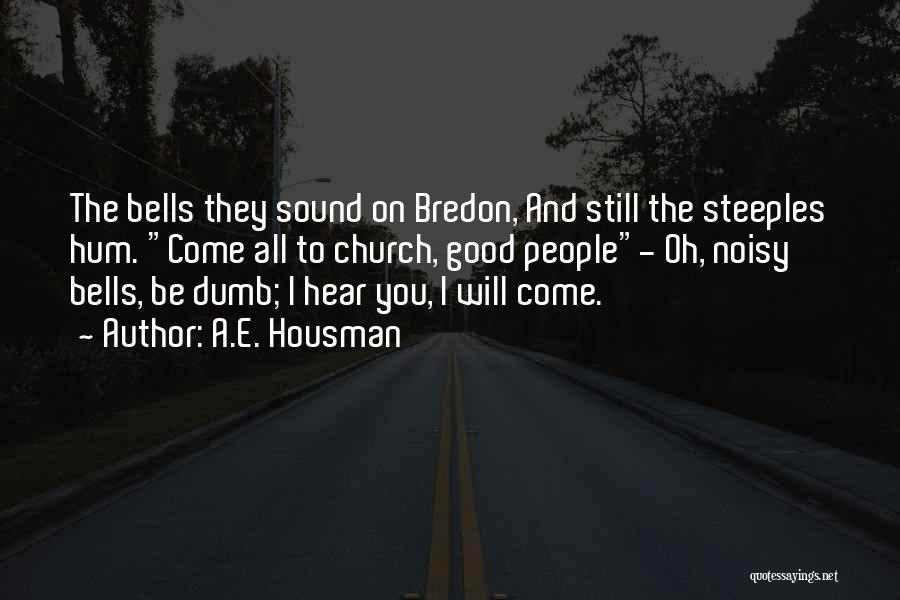 I Will Be Still Quotes By A.E. Housman