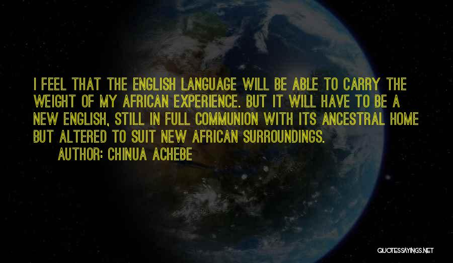 I Will Be Still Quotes By Chinua Achebe