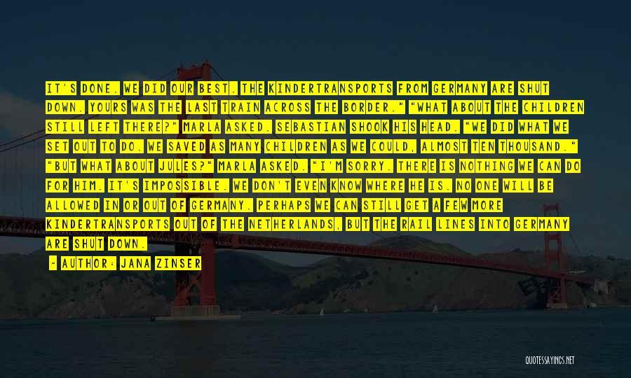 I Will Be Still Quotes By Jana Zinser