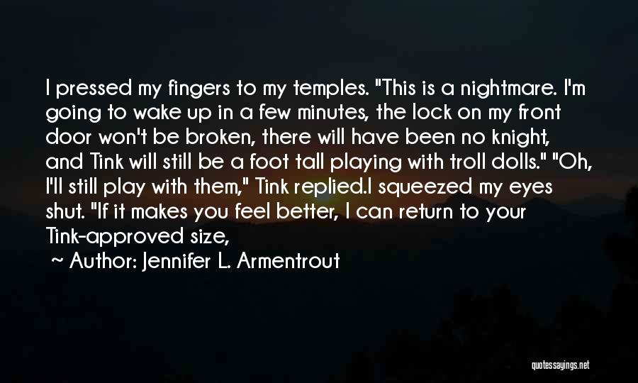 I Will Be Still Quotes By Jennifer L. Armentrout