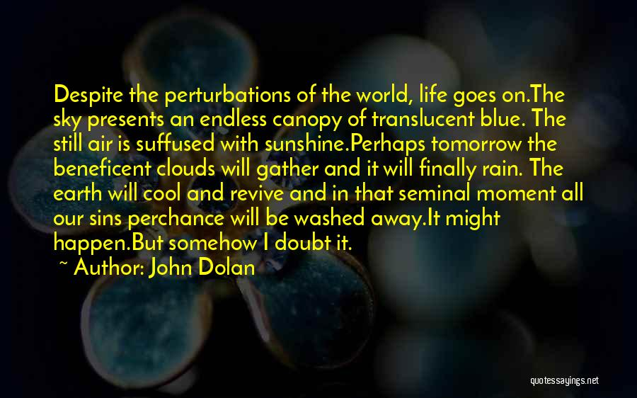 I Will Be Still Quotes By John Dolan
