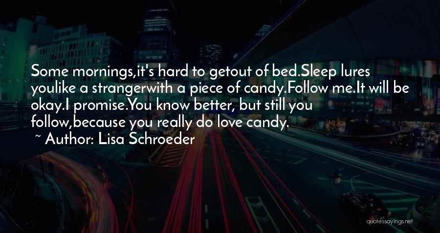 I Will Be Still Quotes By Lisa Schroeder