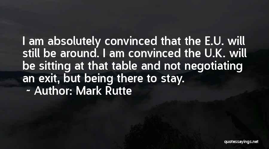 I Will Be Still Quotes By Mark Rutte