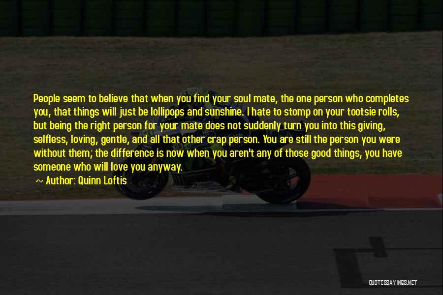 I Will Be Still Quotes By Quinn Loftis