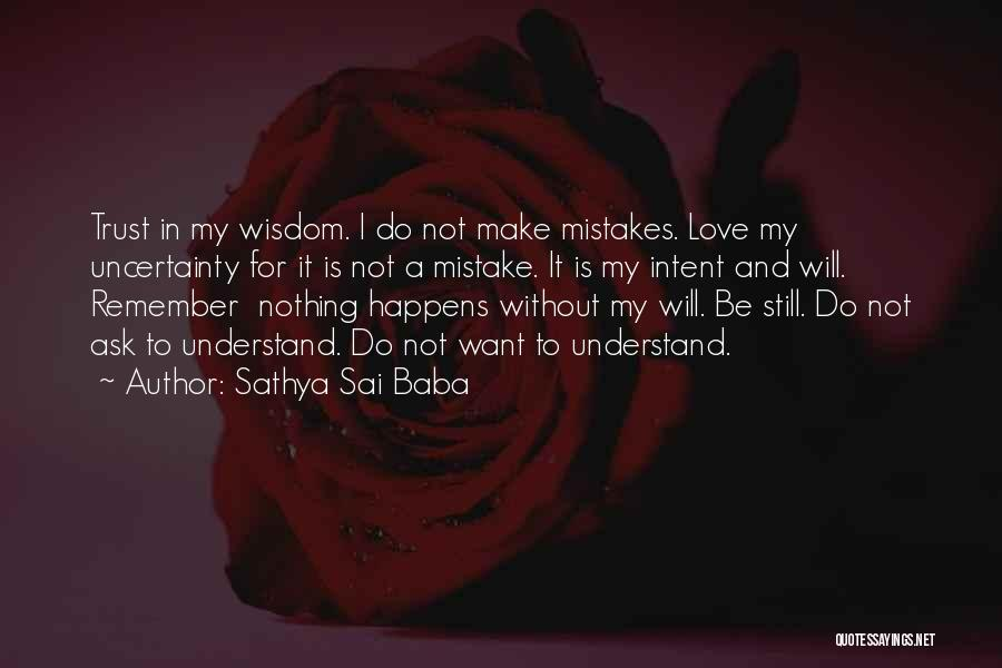 I Will Be Still Quotes By Sathya Sai Baba