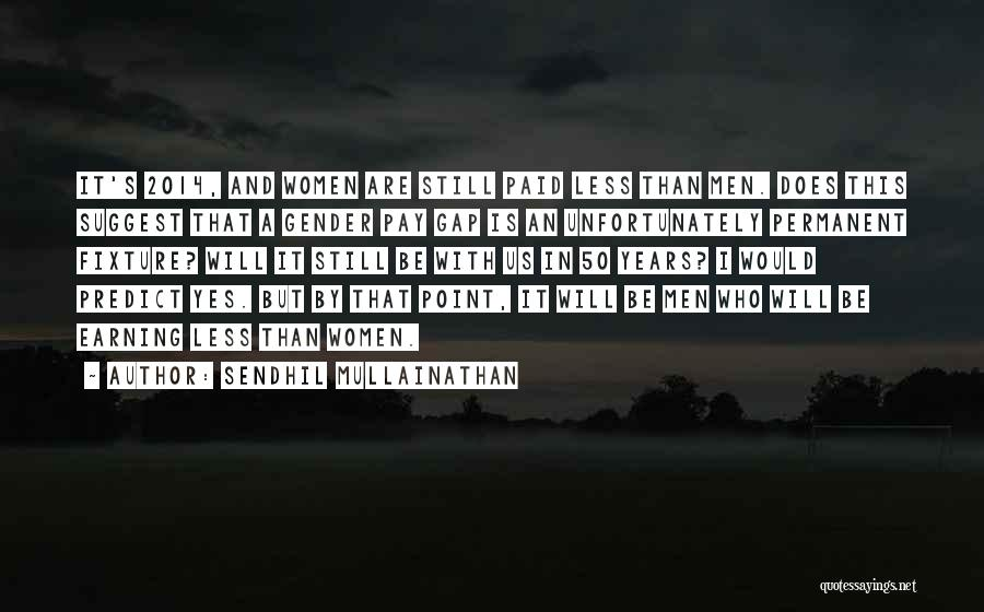 I Will Be Still Quotes By Sendhil Mullainathan